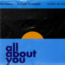 All About You (feat. Foster The People) [The Knocks VIP Mix]/The Knocks