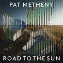 Road to the Sun/Pat Metheny Group