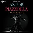 Libertango. The Best of Astor Piazzolla/Astor Piazzolla