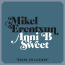 Ángel en llamas (feat. Anni B Sweet)/Mikel Erentxun