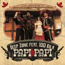 Papi Papi (feat. 100 Kila)/Deep Zone