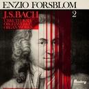 Bach: Urkuteoksia - Organ Works 2/Enzio Forsblom