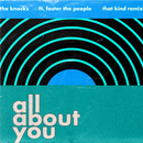 All About You (feat. Foster The People) [THAT KIND Remix]/The Knocks