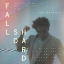 Fall So Hard/Christopher