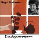 Vardagsmorgon/Ragni Malmstén