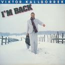 I'm Back/Viktor Kalborrek