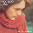 Il sole l'aria la luce il cielo/Riccardo Fogli