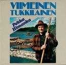 Viimenen tukkilainen/Pekka Himanka