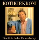 Kotikirkkoni - Eino Grön laulaa Tuomaslauluja/Eino Grön