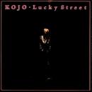 Lucky Street/Kojo