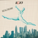 Go All The Way/Kojo