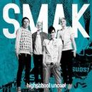 Highschool Uncool/Smak