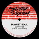 Set U Free (The E.H.R. Mixes)/Planet Soul