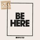 Be Here (Radio Edit)/Duke Dumont