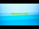 Chuva no Mar (com Marisa Monte)/Carminho