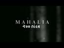 Too Nice (Lyric Video)/Mahalia