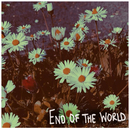 End of the World/Roses & Revolutions