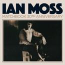Matchbook 30th Anniversary/Ian Moss