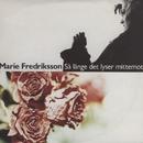 Så länge det lyser mittemot/Marie Fredriksson