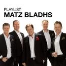 Playlist: Matz Bladhs/Matz Bladhs