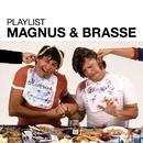 Playlist: Magnus & Brasse/Magnus & Brasse