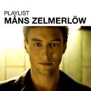 Playlist: Måns Zelmerlöw/Måns Zelmerlöw