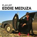 Playlist: Eddie Meduza/Eddie Meduza