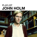 Playlist: John Holm/John Holm