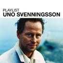 Playlist: Uno Svenningsson/Uno Svenningsson