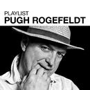 Playlist: Pugh Rogefeldt/Pugh Rogefeldt
