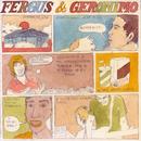 Tell It (In My Ear)/Fergus & Geronimo