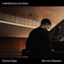 I wanted you to know (Munich Session)/Carlos Cipa