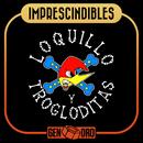 Imprescindibles/Loquillo Y Trogloditas