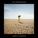 Los irrompibles (Lyric Video)/Love Of Lesbian