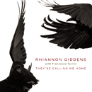 They're Calling Me Home (with Francesco Turrisi)/Rhiannon Giddens