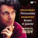 Stravinsky: Pétrouchka - Prokofiev: Roméo et Juliette/Mikhail Rudy