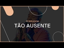 Tão ausente (Lyric Video)/Ferrugem