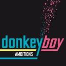 Ambitions/Donkeyboy
