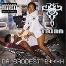 Da Baddest Bitch/Trina