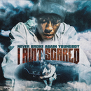 I Ain't Scared/YoungBoy Never Broke Again