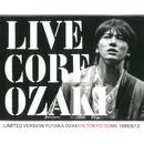 LIVE CORE (LIMITED VERSION) [YUTAKA OZAKI IN TOKYO DOME 1988/9/12] [オーディオ・バージョン]/尾崎 豊