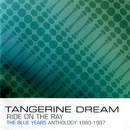 Ride on the Ray: The Blue Years Anthology 1980-1987/Tangerine Dream