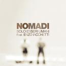 Solo esseri umani (feat. Enzo Iacchetti)/Nomadi