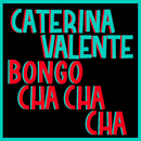 Bongo Cha Cha Cha (Italian Version) [2005 Remastered]/Caterina Valente