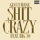 Shit Crazy (feat. BIG30)/Gucci Mane