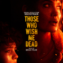 Those Who Wish Me Dead (Original Motion Picture Soundtrack)/Brian Tyler