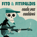 Cada vez cadáver/Fito y Fitipaldis