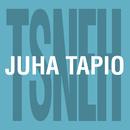 Tykkään susta niin että halkeen/Juha Tapio