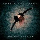 Rakkaus tekee vapaaks/Johanna Kurkela
