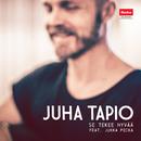 Se tekee hyvää (feat. Jukka Poika)/Juha Tapio